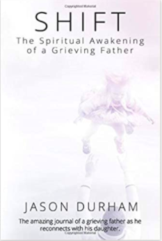 Shift: The Spiritual Awakening of a Grieving Father